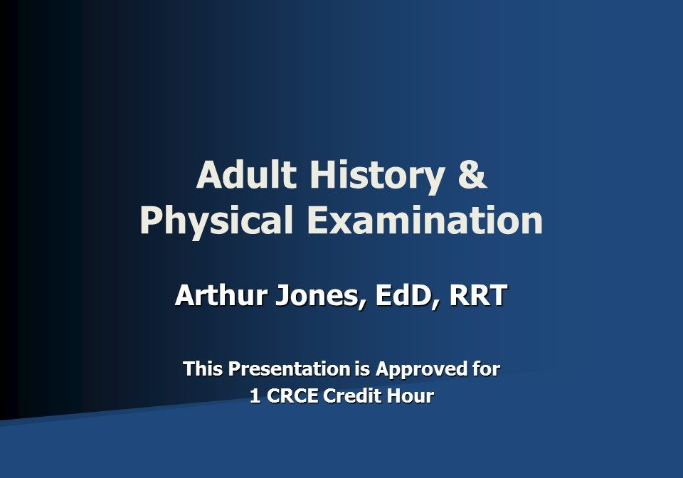 Adult History & Physical Examination Slide 1