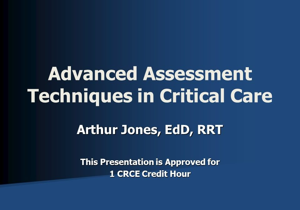 Advanced Assessment Techniques in Critical Care Slide 1
