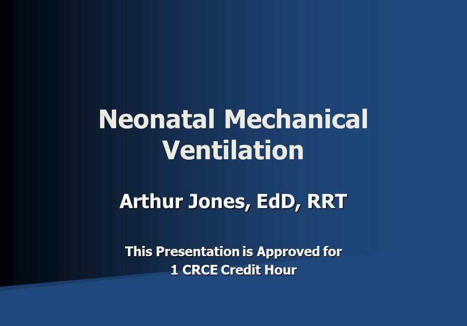 Neonatal Mechanical Ventilation Slide 1