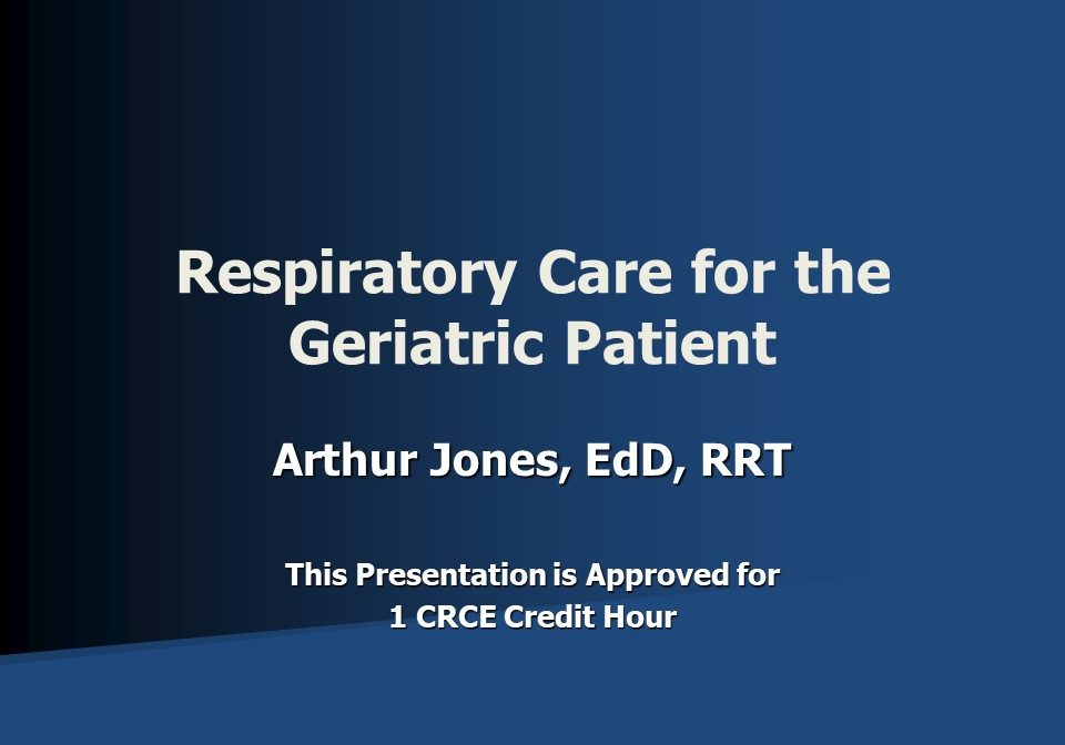 Respiratory Care for the Geriatric Patient Slide 1